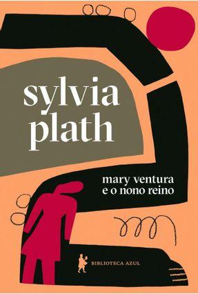 Mary Ventura E O Nono Reino - - - Plath,Sylvia - | Hoshan.org
