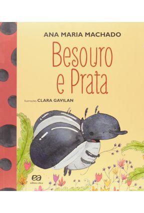 Besouro e Prata - Col. Barquinho de Papel - Machado,Ana Maria | Nisrs.org