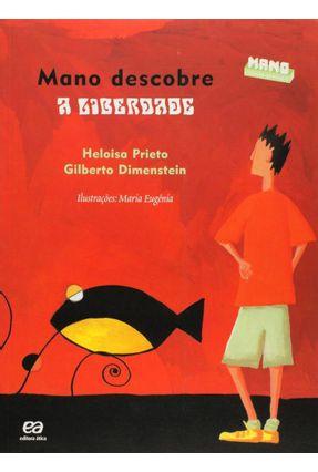 Mano Descobre a Liberdade - Col. Mano Cidadão Aprendiz - Dimenstein,Gilberto Prieto,Heloisa pdf epub