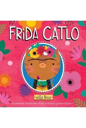 Frida Catlo - Wild Bios - Acampora,Courtney Fischer,Maggie pdf epub