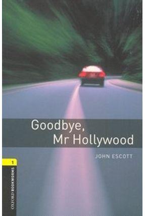 Goodbye Mr Hollywood (oxford Bookworm Library 1) 3ed - John Escott   Hoshan.org