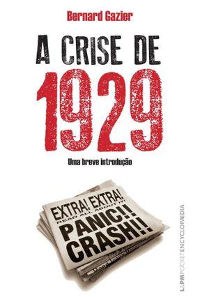 A Crise de 1929 - Col. L&pm Pocket Encyplopaedia - Gazier ,Bernard   Hoshan.org