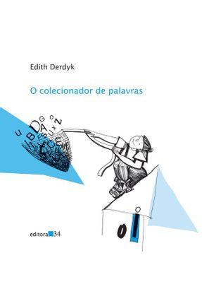 O Colecionador de Palavras - Derdyk,Edith   Hoshan.org