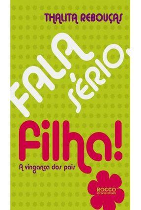 Fala Sério, Filha! - Rebouças,Thalita | Tagrny.org