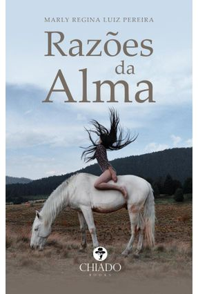 RAZÕES DA ALMA - Pereira,Marly Regina Luiz | Tagrny.org
