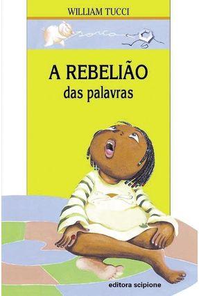A Rebelião Das Palavras - Col. Diálogo Júnior - Tucci,William | Tagrny.org