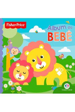 Fisher-Price - Álbum Do Bebê - Editora Ciranda Cultural pdf epub
