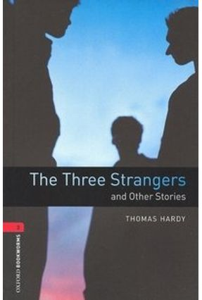 Three Strangers & Other Stories (oxford Bookworm Library 3) 3ed - Thomas,Hardy. | Hoshan.org
