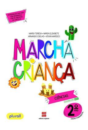 Marcha Criança Ciências 2º Ano - Armando Coelho Armando Coelho Maria Elisabete Maria Elisabete Maria Teresa Maria Teresa | Tagrny.org