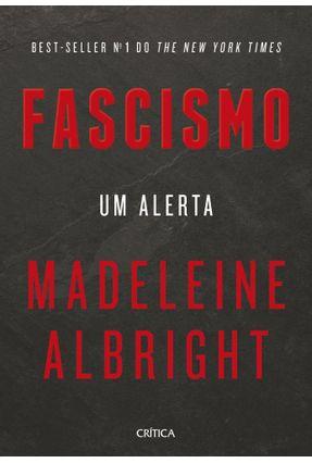 Fascismo - Um Alerta - Albright,Madeleine   Hoshan.org
