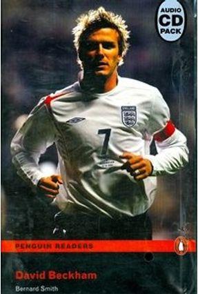 David Beckham - Level 1 - Penguin Readers  Pack CD - 2nd ed. - Smith,Bernard   Tagrny.org