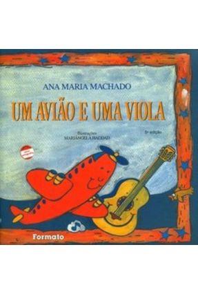 Um Avião e Uma Viola - Conforme a Nova Ortografia - 5ª Ed. - Machado,Ana Maria | Hoshan.org