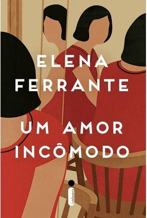 Um Amor Incômodo - Ferrante,Elena   Hoshan.org