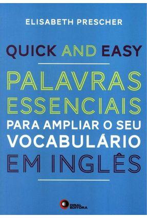 Quick And Easy - Palavras Essenciais Para Ampliar o Seu Vocabulário Em Inglês - Prescher,Elisabeth | Nisrs.org