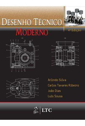 Desenho Técnico Moderno - Ribeiro,Arlindo Silva Dias,Carlos Tavares | Tagrny.org