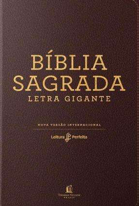 Bíblia Sagrada Nvi Leitura Perfeita - Couro Soft Marrom Letra Gigante - Thomas Nelson Brasil   Nisrs.org