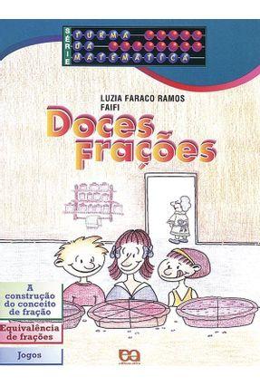 Doces Frações - Série Turma da Matemética - Faifi,Luzia Faraco Ramos | Hoshan.org