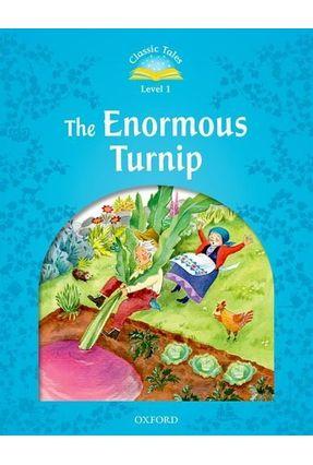 The Enormous Turnip - Classic Tales - Level 1 - Editora Oxford   Tagrny.org