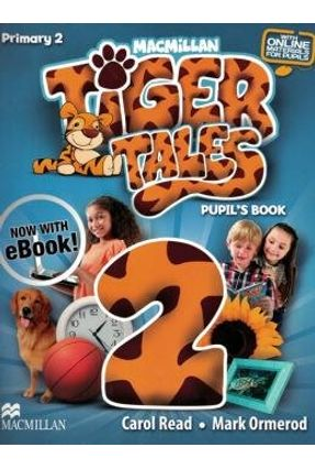 Tiger Tales 2 Pupil's Book Pack With E-Book - Ormerod,Mark Carol Read   Tagrny.org