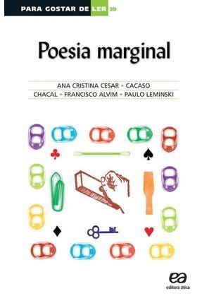 Poesia Marginal - Para Gostar de Ler Vol. 39 - Alvim,Francisco Cesar,Ana Cristina Leminski,Paulo Chacal Cacaso | Nisrs.org