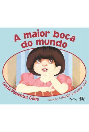 A Maior Boca do Mundo - Col. Lagarta Pintada - Nova Ortografia - Góes,Lúcia Pimentel | Tagrny.org