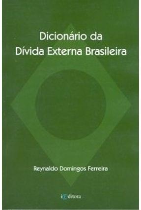 Dicionário da Dívida Externa Brasileira - Ferreira,Reynaldo Domingos   Tagrny.org