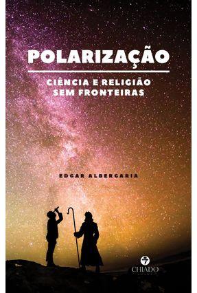 Polarização Ciência E Religião Sem Fronteiras