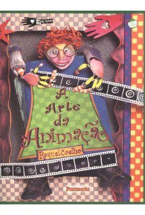 A Arte da Animação - Col. No Caminho Das Artes - Conforme a Nova Ortografia - Coelho,Raquel pdf epub