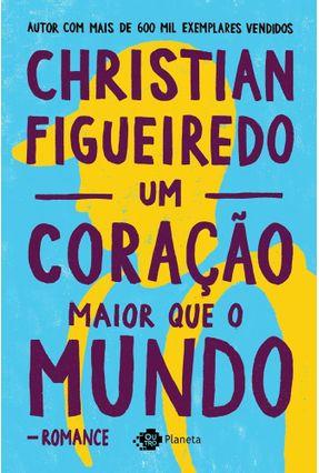 Um Coração Maior Que o Mundo - Figueiredo,Christian pdf epub