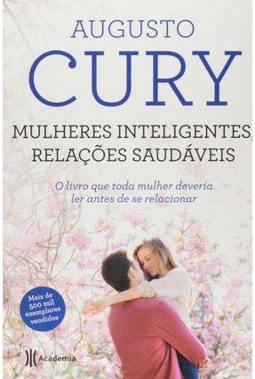 Mulheres Inteligentes, Relações Saudáveis - 2ª Ed. 2014 - Cury,Augusto | Hoshan.org