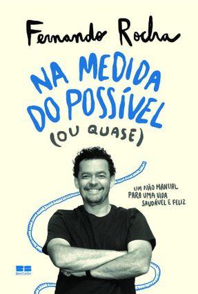 Na Medida Do Possível (ou Quase) - Rocha,Fernando   Hoshan.org