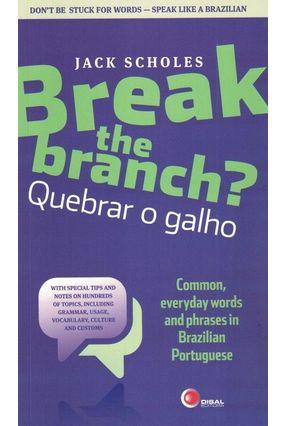 Break the Branch ? Quebrar o Galho - Scholes, Jack   Hoshan.org