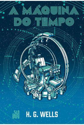A Máquina Do Tempo (Edição Especial) - Wells,H. G. | Hoshan.org