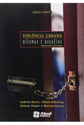 Violência Urbana - Dilemas e Desafios - Conforme a Nova Ortografia - Col. Espaço & Debate - Buoro,Andrea pdf epub