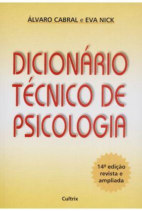 Dicionario Tecnico de Psicologia - Nick,Eva Cabral,Alvaro   Tagrny.org