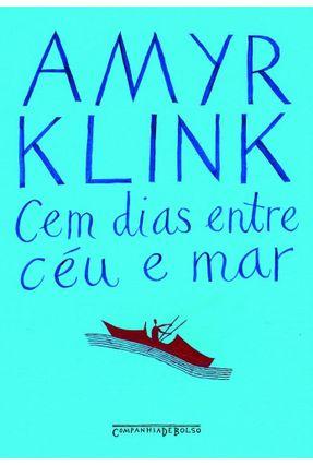 Cem Dias Entre o Céu e o Mar - Ed. De Bolso - Klink,Amyr Klink,Amyr   Hoshan.org
