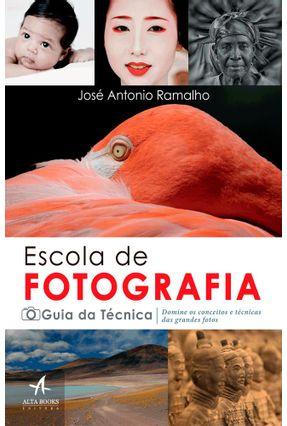 Escola De Fotografia - O Guia Da Técnica - José Antônio Ramalho   Hoshan.org