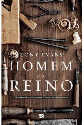 Homem Do Reino - O Destino De Todo Homem, O Sonho De Toda Mulher - Evans,Tony   Tagrny.org