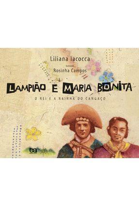 Lampião e Maria Bonita - o Rei e a Rainha do Cangaço - Col. Clara Luz - Iacocca,Liliana | Tagrny.org