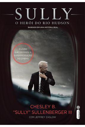Sully - o Herói do Rio Hudson - Sullenberger Iii,Chesley B. pdf epub