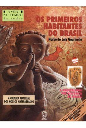Os Primeiros Habitantes do Brasil do Índio - Conforme a Nova Ortografia - Col. Vida no Tempo - Guarinello,Luiz Norberto | Nisrs.org