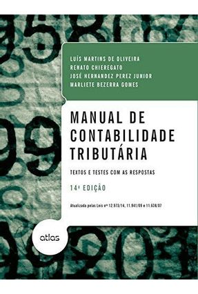 Manual de Contabilidade Tributária - 14ª Ed. 2015 - Oliveira,Luis Martins de Perez Jr,Jose Hernandez Chieregato,Renato Gomes,Marliete Bezerra pdf epub