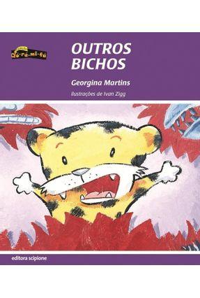 Outros Bichos - Col. Dó- Ré - Mi - Fá - Martins,Georgina | Hoshan.org
