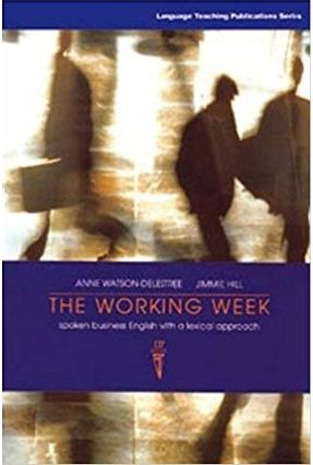 Working Week, The: Spoken Business English With A Lexical Approach - Watson-delestrée,Anne | Hoshan.org