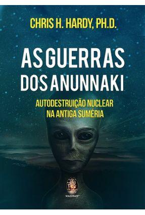 As Guerras Dos Anunnaki - Chris H. Hardy. Ph. D. pdf epub