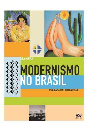 Modernismo no Brasil - Panorama das Artes Visuais - Meira,Beá pdf epub