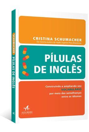 Pílulas De Inglês - Vocabulário - Schumacher,Cristina A. pdf epub