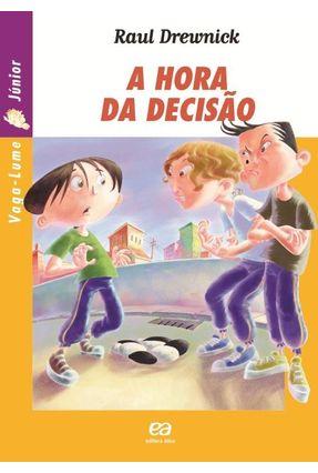 A Hora da Decisão - Col. Vaga-Lume Júnior - Drewnick,Raul | Tagrny.org