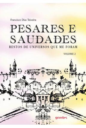 Pesares E Saudades - Restos De Universos Que Me Foram. Volume 2