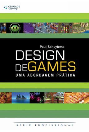 Design De Games - Uma Abordagem Prática - Série Profissional - Schuytema,Paul   Nisrs.org